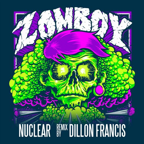 Album Art - Nuclear (Dillon Francis Remix)