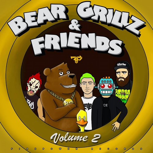 Bear Grillz & Friends Volume 2 Album