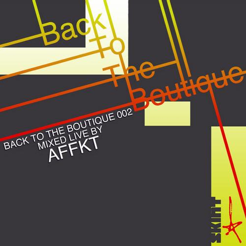 Album Art - Back To The Boutique 002 - Mixed Live by AFFKT