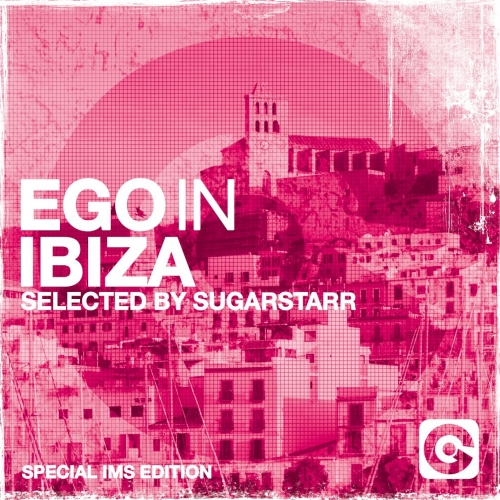 Album Art - Ego In Ibiza Selected By Sugarstarr (Special IMS Edition)
