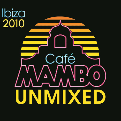 Album Art - Cafe Mambo Ibiza 2010 Unmixed