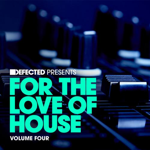 Album Art - Defected presents For The Love Of House Volume 4