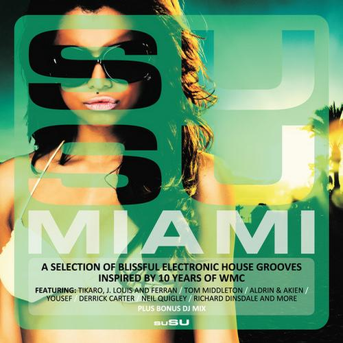 Album Art - SuSU Miami - Inspired By 10 Years Of WMC - A Selection Of Blissful Electronic House Grooves