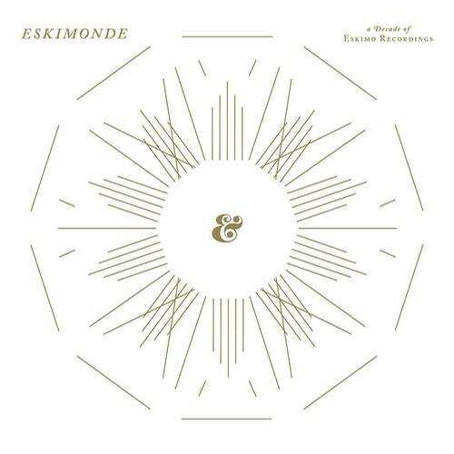 Album Art - Eskimonde - A Decade Of Eskimo Recordings