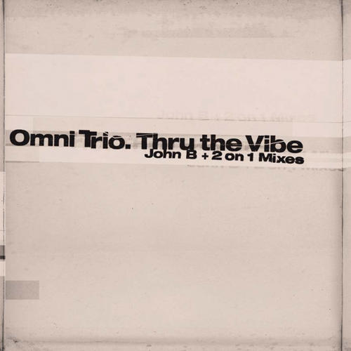 Thru The Vibe (John B Remix) / Thru The Vibe (2 On 1 Mix) Album Art