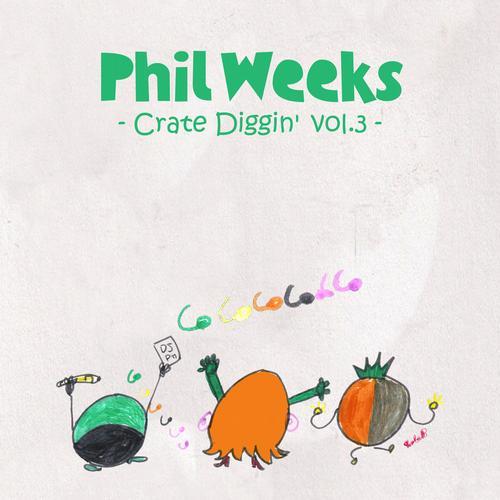 Album Art - Phil Weeks Presents Crate Diggin' Vol.3