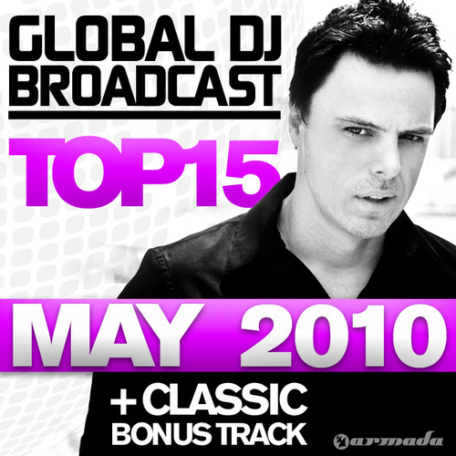 Album Art - Global DJ Broadcast Top 15 - May 2010 - Including Classic Bonus Track
