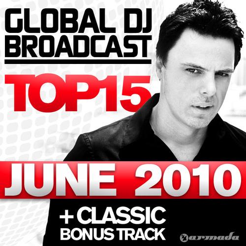 Album Art - Global DJ Broadcast Top 15 - June 2010 - Including Classic Bonus Track
