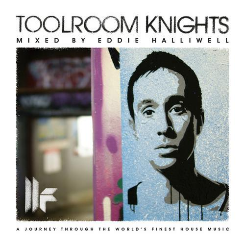Toolroom Knights Mixed By Eddie Halliwell Album Art
