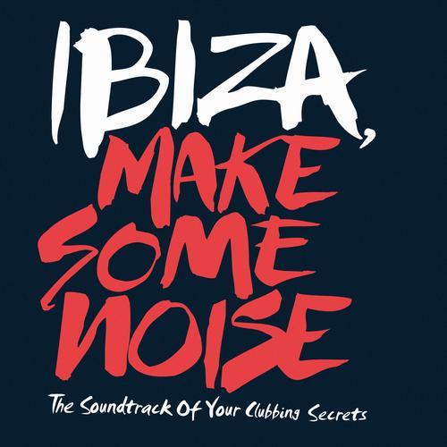 Album Art - Ibiza, Make Some Noise