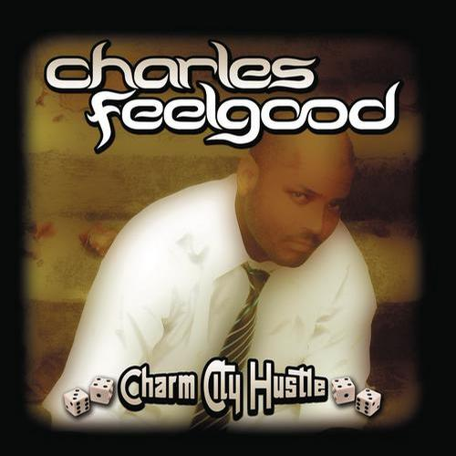 Album Art - Charm City Hustle (Continuous DJ Mix By Charles Feelgood)