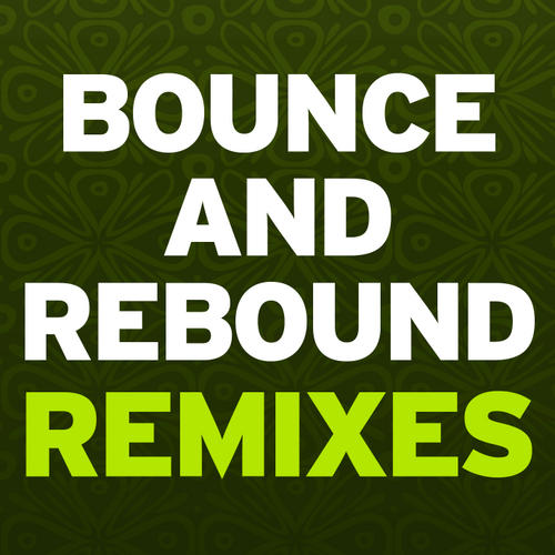 Album Art - Bounce & Rebound (Remixes)
