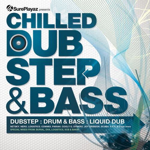 Album Art - Chilled DubStep & Bass - Dub step : Drum & Bass : Liquid Dub