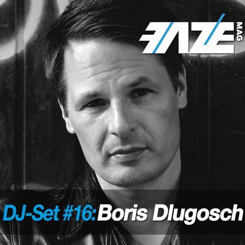 Album Art - Faze DJ Set #16: Boris Dlugosch