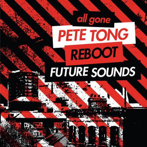 All Gone Pete Tong & Reboot Future Sounds Album Art