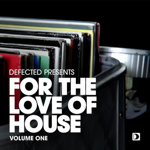 Album Art - Defected presents For The Love Of House Volume 1