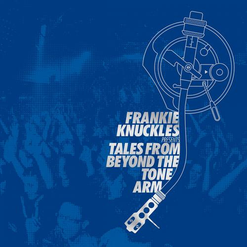Album Art - Frankie Knuckles pres. Tales from Beyond the Tone Arm