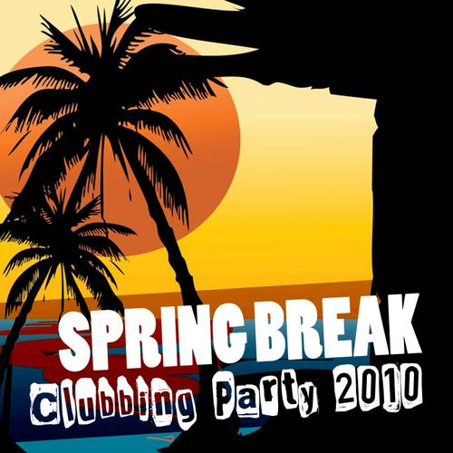 Album Art - Spring Break Clubbing Party 2010