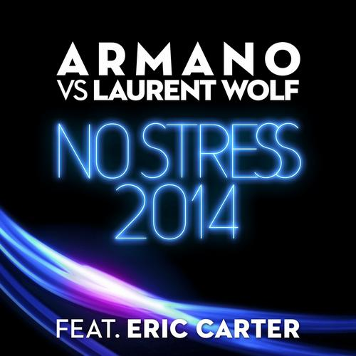 No Stress 2014 (feat. Eric Carter) [Original Club Mix] Album Art