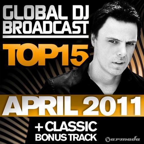 Album Art - Global DJ Broadcast Top 15 - April 2011 - Including Classic Bonus Track