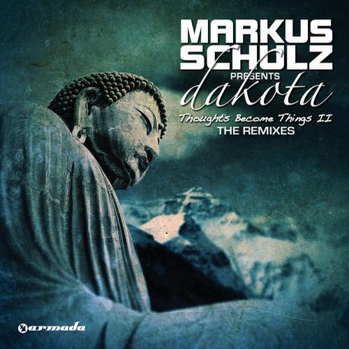 Album Art - Markus Schulz presents Dakota: Thoughts Become Things II - The Remixes