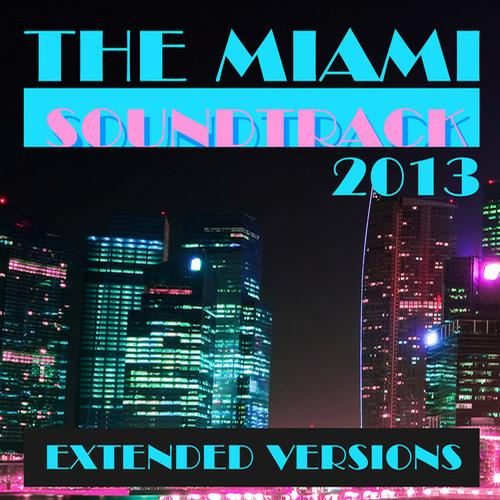 Album Art - The Miami Soundtrack 2013 - Extended Versions