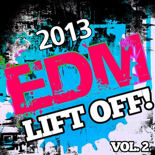 Album Art - 2013 EDM Lift Off!, Vol. 2