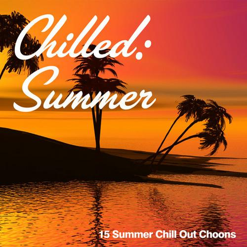 Album Art - Chilled: Summer (15 Summer Chill Out Choons)