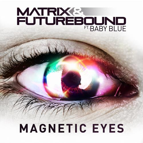 Album Art - Matrix & Futurebound Feat. Baby Blue - Magnetic Eyes