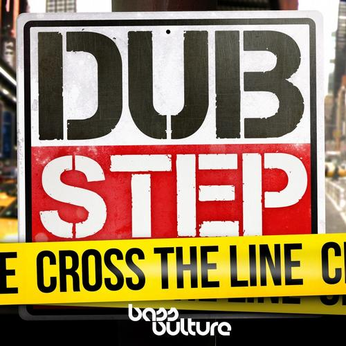 Album Art - DubStep - Cross the Line, Vol. 1