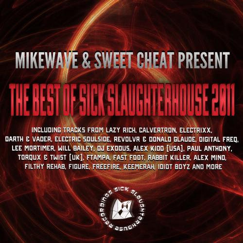 Album Art - MikeWave & Sweet Cheat Present The Best Of Sick Slaughterhouse 2011