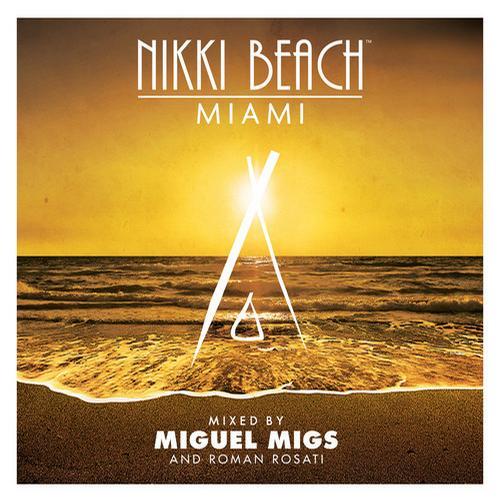 Album Art - Nikki Beach Miami Mixed By Miguel Migs & Roman Rosati