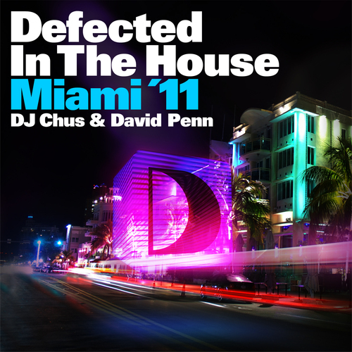 Album Art - Defected In The House Miami '11: Mixed by DJ Chus & David Penn