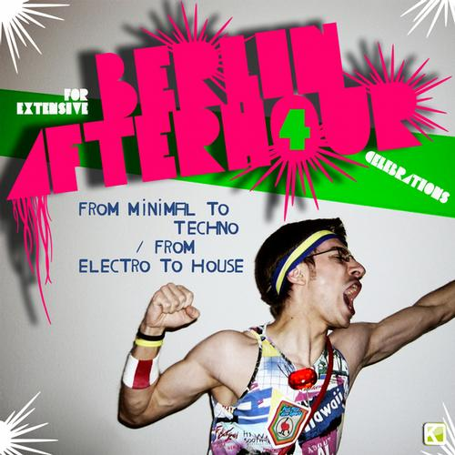 Album Art - Berlin Afterhour 4 (From Minimal to Techno / From Electro to House)