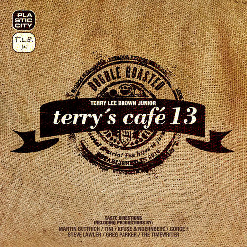 Album Art - Terry Lee Brown Junior pres. Terry's Cafe 13 - Double Roasted