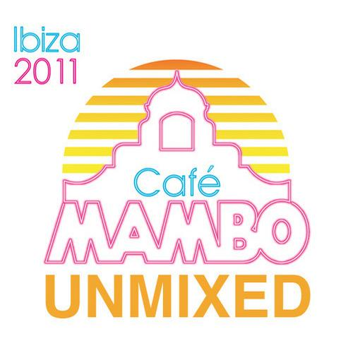 Album Art - Cafe Mambo Ibiza 2011 - UNMIXED