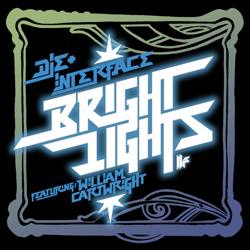 Album Art - Die and Interface Feat William Cartwright - Bright Lights