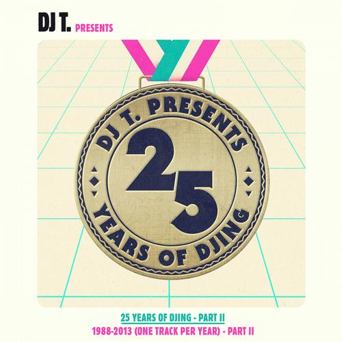 Album Art - DJ T. Pres. 25 Years Of DJing - 1988-2013 (One Track Per Year) - Part 2