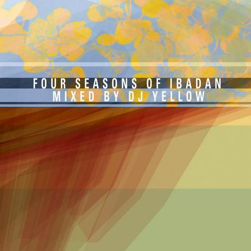 Album Art - Four Seasons of Ibadan - Mixed by DJ Yellow