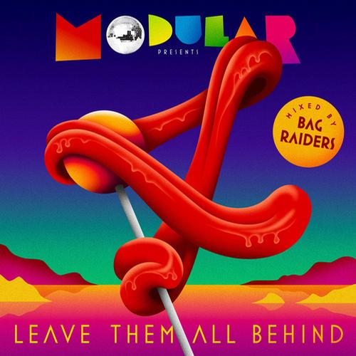 Album Art - Leave Them All Behind 4 - Mixed by Bag Raiders