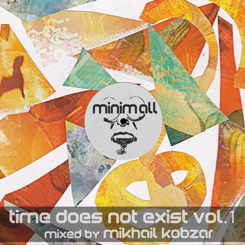 Album Art - Time Does Not Exist, Vol. 1 (Mixed By Mikhail Kobzar)