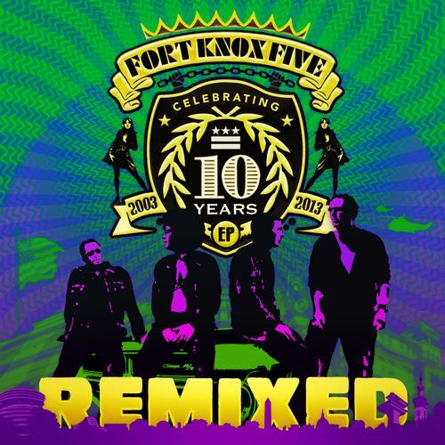 Album Art - 10 Years Of Fort Knox Five Remixed EP
