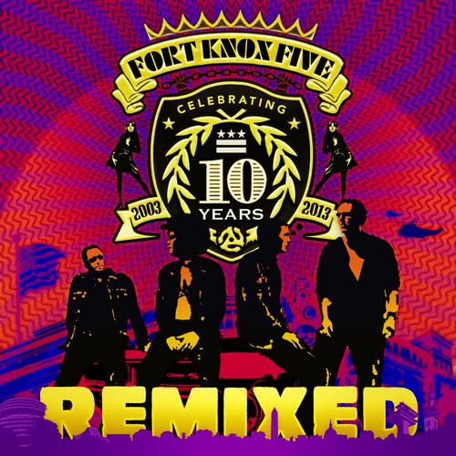 Album Art - 10 Years Of Fort Knox Five Remixed
