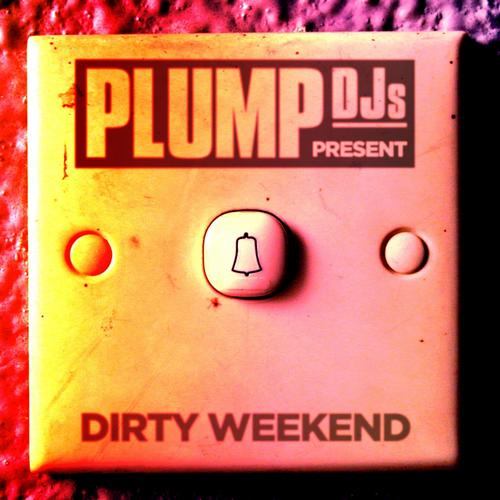Album Art - Plump DJs Present: Dirty Weekend