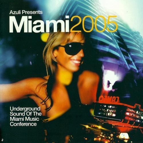 Album Art - Azuli presents Miami 2005 - Unmixed Edition