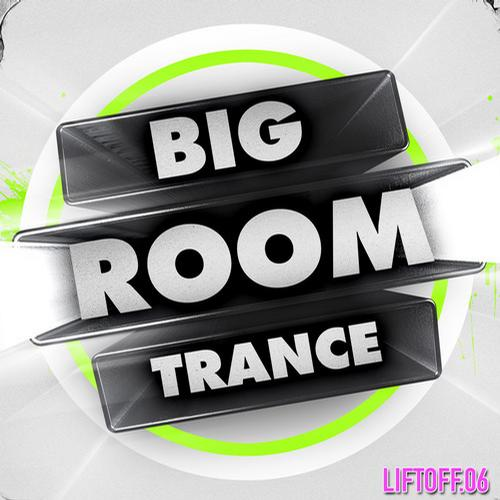 Album Art - Big Room Trance - Liftoff 6