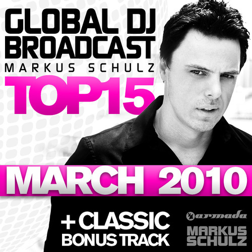 Album Art - Global DJ Broadcast Top 15 - March 2010 - Incl. Classic Bonus Track