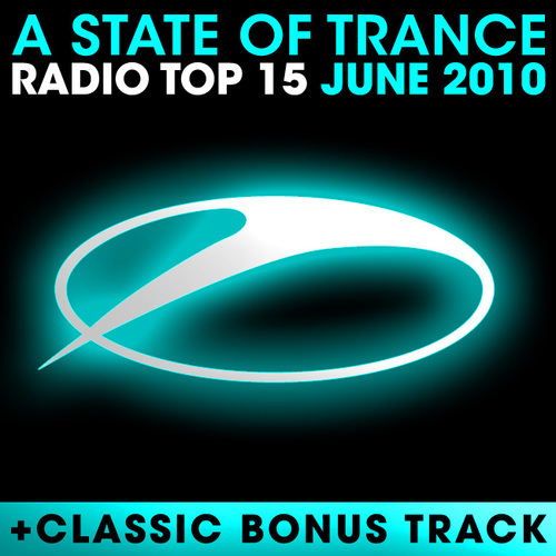 Album Art - A State Of Trance Radio Top 15 - June 2010