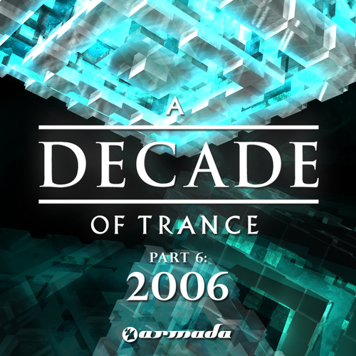 Album Art - A Decade Of Trance - Part 6: 2006