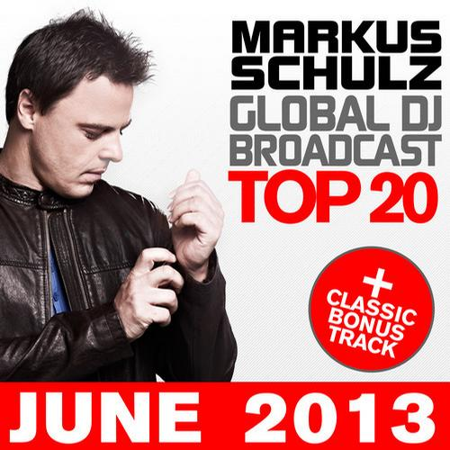 Album Art - Global DJ Broadcast Top 20 - June 2013 - Including Classic Bonus Track